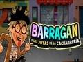 Barragán y las Joyas de la Cacharrería