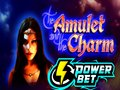 The Amulet and the Charm Power Bet