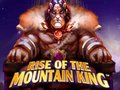 Rise of the Mountain King